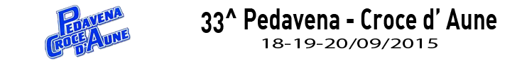 33° PEDAVENA – CROCE D'AUNE 18 – 19 – 20 SETTEMBRE 2015